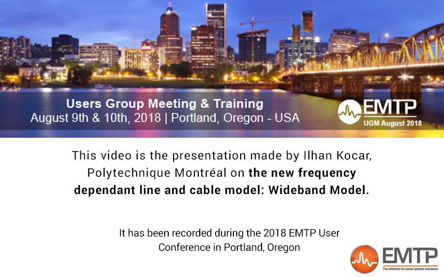 EMTP User Group Meeting 2018 - Portland, USA